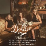 DAHLIA Saturday 08th April 2017.  Decca Records teamed up with Ben Earle (The Shires) to release ONLY HUMAN  written by Ben and performed by exciting trio, Lisa Wright, Jess Roberts and Paris Georgia all rising UK Country artists in their own right.